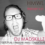 HMWL Podcast 21 – Dj Madskillz (100% Pure, Remote Area, Great Stuff)