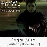 HMWL 84 – Edgar Ariza (Subtech / Habla Music)