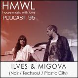 HMWL Podcast 95 – Ilves & Migova (Noir / Techsoul / Plastic City)