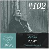 HMWL Podcast 102 – KANT (Hive Audio / Suara) [Copenhagen Denmark]