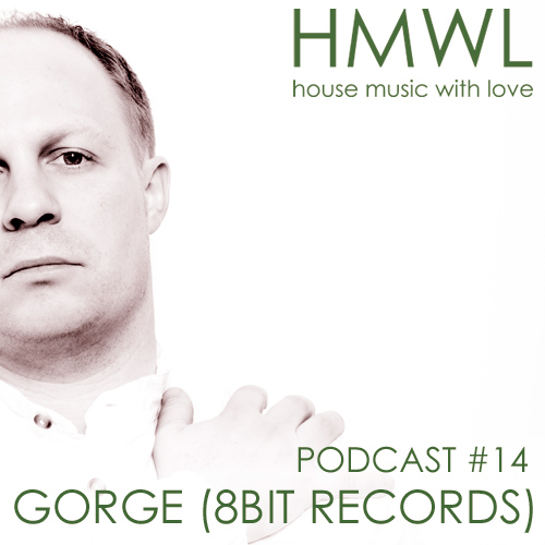 Gorge interview podcast 14 hmwl for House music podcast