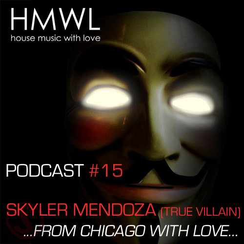 Hmwl podcast 15 skyler mendoza true villain hmwl for House music podcast