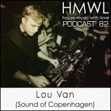 HMWL 82 – Lou Van (Sound of Copenhagen / Adult Music)