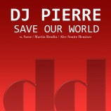 Dj Pierre – Save Our World (including Martin Brodin Remix) [Deeplay Digital - 19 August]