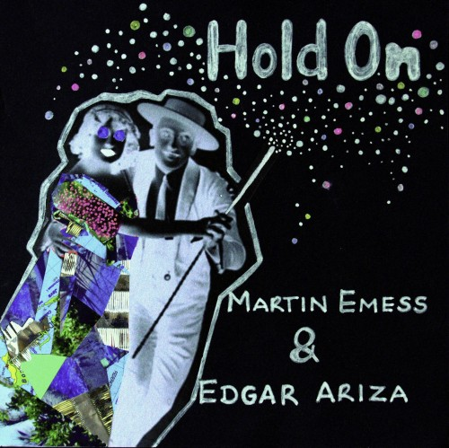 Martin Emmes & Edgar Ariza Hold On