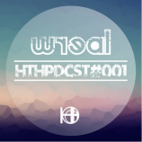 "Mix Of The Day: Wreal – ""HTHPDCST #001″"