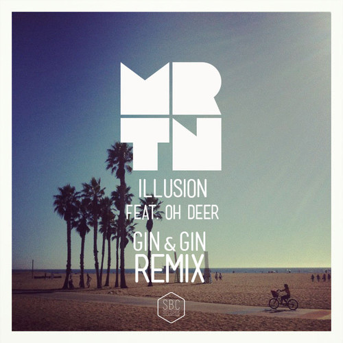 MRTN Illusion remixes