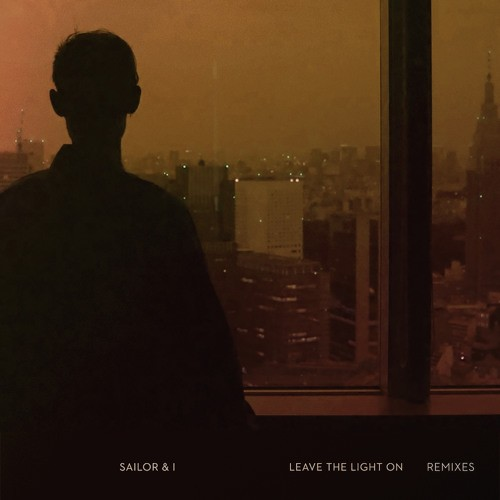 Sailor & I – Leave The Light On (Joris Voorn Remix)